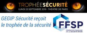GEGIP sécurité reçoit le trophée du coup de cœur de la FFSP lors l'édition 2019 des trophées de la sécurité.