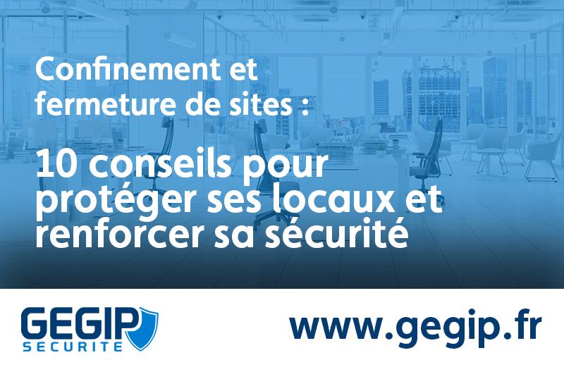 Confinement et fermeture de sites : 10 conseils pour protéger ses locaux et renforcer sa sécurité